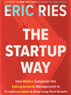 The Startup Way: How Modern Companies Use Entrepreneurial Management to Transform Culture & Drive Long-Term Growth
